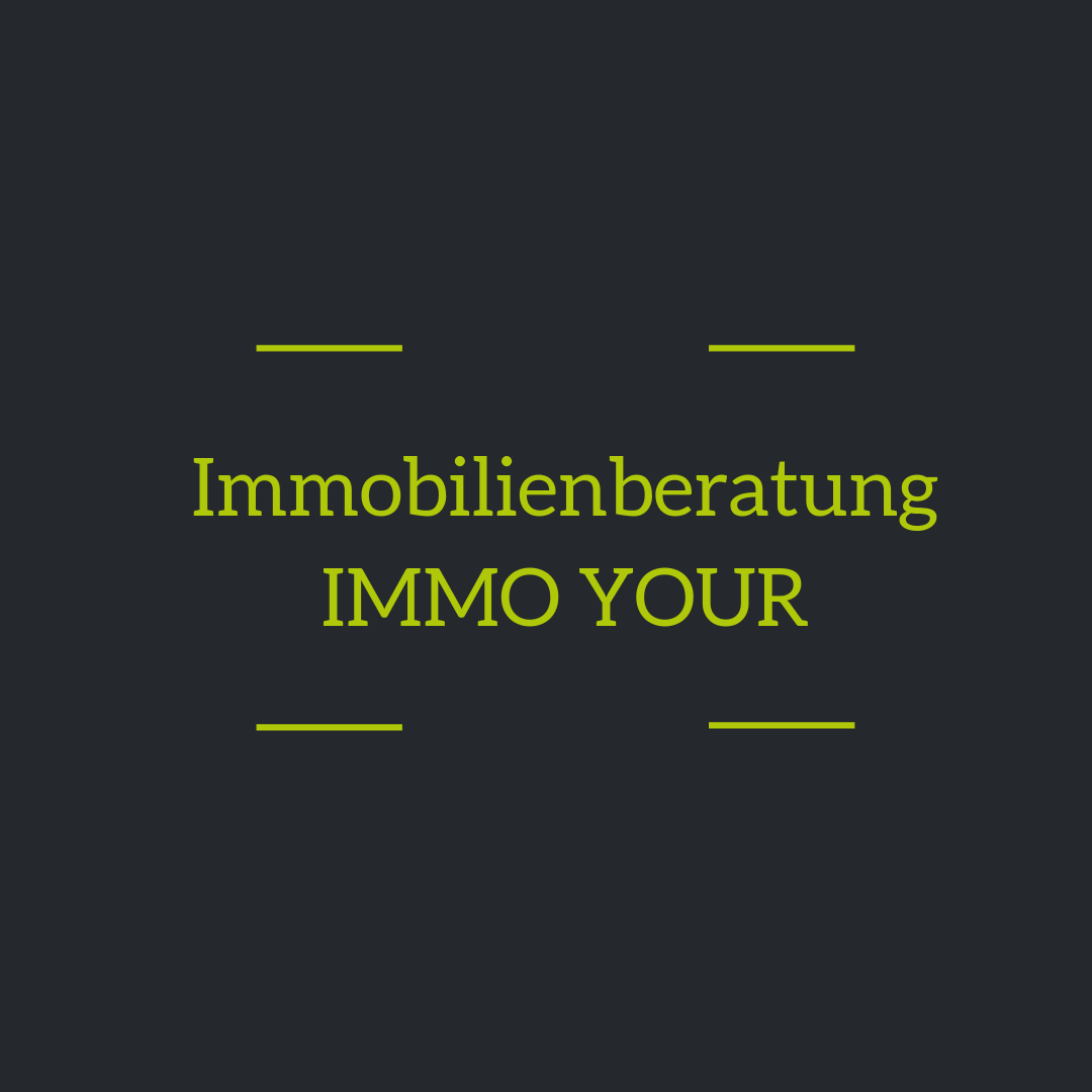 Immobilienberatung IMMO YOUR